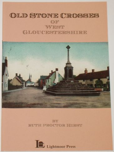 Old Stone Crosses of West Gloucestershire, by Ruth Hirst